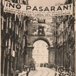 "They shall not pass! Republican banner in Madrid reading ""Fascism wants to conquer Madrid. Madrid shall be fascism's grave"" during its siege, 1936–39"