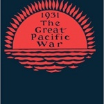 The Great Pacific War, a novel from 1925 predicted the war.